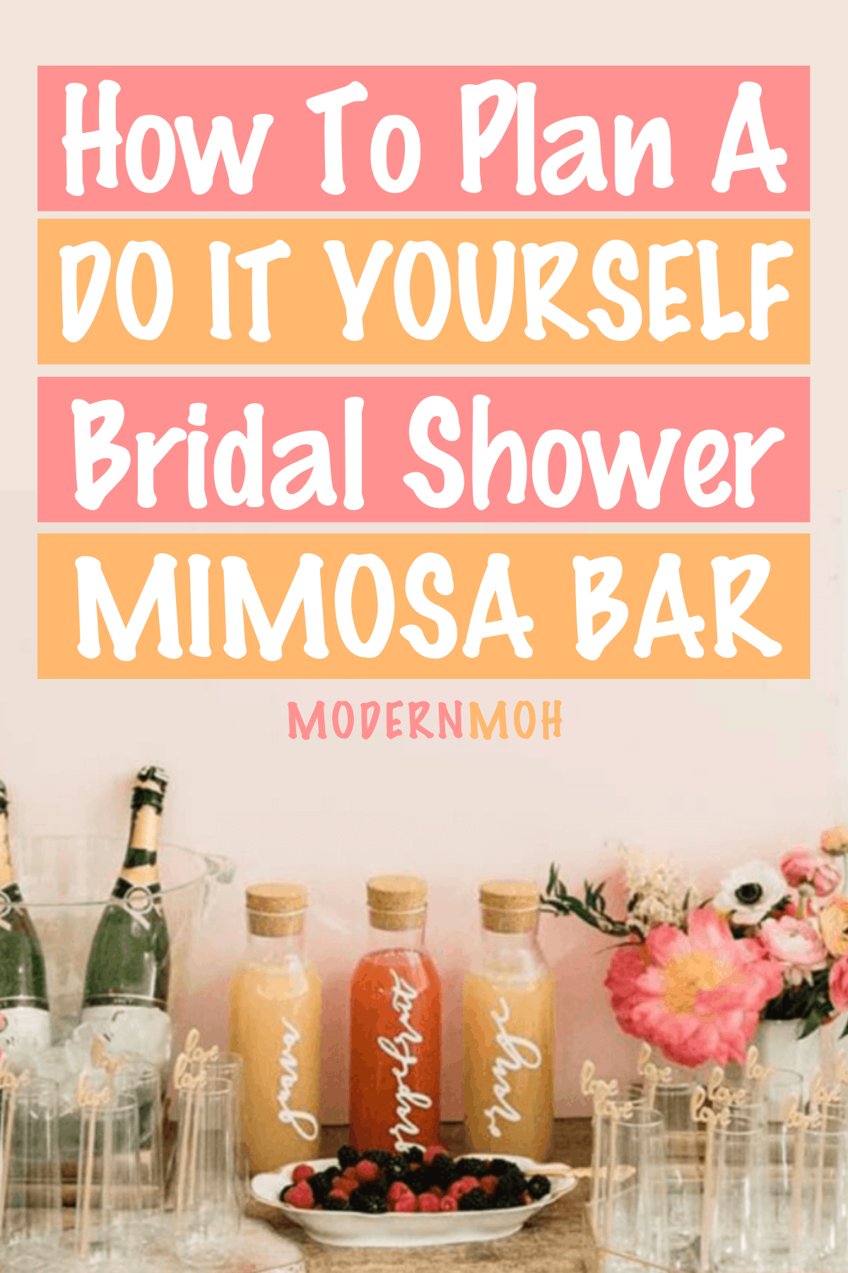 How to Plan the Perfect DIY Mimosa Bar for Your BFF's Bridal Shower